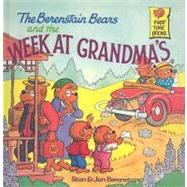 The Berenstain Bears and the Week at Grandma's by Berenstain, Stan, 9780812449600