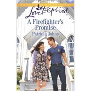 A Firefighter's Promise by Johns, Patricia, 9780373879601