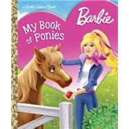 Barbie: My Book of Ponies (Barbie) by GOLDEN BOOKS, 9780399549601