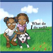 What Do I Do Well? by Franklin, Patricia; Ronzkie, Ikos, 9780557569601