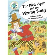 The Pied Piper and the Wrong Song by North, Laura; Anderson, Scoular, 9780778719601