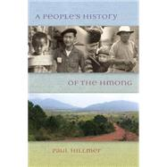 A People's History of the Hmong by Hillmer, Paul, 9780873519601