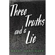 Three Truths and a Lie by Hartinger, Brent, 9781481449601