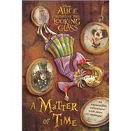 Alice Through the Looking Glass: A Matter of Time by Jablonski, Carla; Mosqueda, Olga; Wu, Vivien; Tuzon, Richard; Thomas, Jeff, 9781484729601