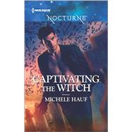 Captivating the Witch by Hauf, Michele, 9780373009602