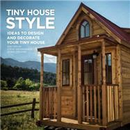 Tiny House Style by Weissmann, Steve; Spesard, Jenna, 9780692269602
