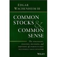 Common Stocks and Common Sense by Wachenheim, Edgar, 9781119259602