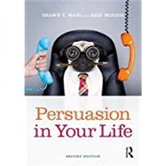 Persuasion in Your Life by Wahl; Shawn, 9781138689602