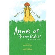 Anne of Green Gables A Graphic Novel by Thummler, Brenna; Marsden, Mariah; Phipps, Kendra; Kuster, Erika, 9781449479602