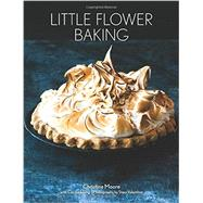 Little Flower Baking by Moore, Christine; Leung, Cecilia (CON); Valentine, Staci, 9781938849602