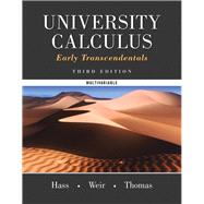 University Calculus Early Transcendentals, Multivariable by Hass, Joel R.; Weir, Maurice D.; Thomas, George B., Jr., 9780321999603