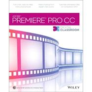 Adobe Premiere Pro CC Digital Classroom by Smith, Jerron; AGI Creative Team, 9781118639603