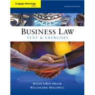 Cengage Advantage Books: Business Law Text and Exercises by Miller, Roger LeRoy; Hollowell, William E., 9781305509603