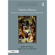 Federico Barocci: Inspiration and Innovation in Early Modern Italy by Mann; Judith W., 9781472449603