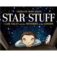 Star Stuff Carl Sagan and the Mysteries of the Cosmos by Roth Sisson, Stephanie; Roth Sisson, Stephanie, 9781596439603