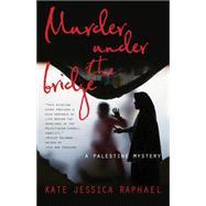 Murder Under the Bridge by Raphael, Kate, 9781631529603