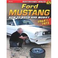 Ford Mustang 1964 1/2 - 1973: How to Build and Modify by Bohanan, Frank, 9781934709603