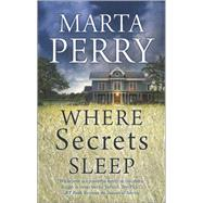 Where Secrets Sleep by Perry, Marta, 9780373779604