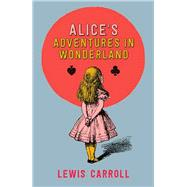 Alice's Adventures in Wonderland by Carroll, Lewis; Tenniel, John, 9781405279604