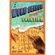 Word Search Puzzles for Vacation by Danna, Mark, 9781454929604