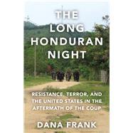 The Long Honduran Night by Frank, Dana, 9781608469604