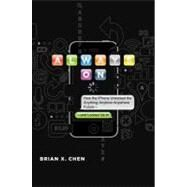 Always On : How the iPhone Unlocked the Anything-Anytime-Anywhere Future--and Locked Us In by Chen, Brian X., 9780306819605