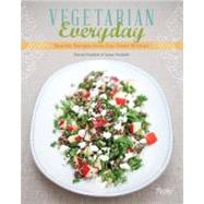 Vegetarian Everyday : Healthy Recipes from Our Green Kitchen by Frenkiel, David; Vindahl, Luise, 9780847839605