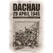 Dachau 29 April 1945 by Dann, Sam, 9780896729605
