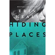 Hiding Places by Healy, Erin, 9781401689605