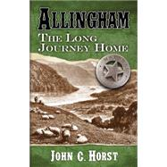 Allingham: The Long Journey Home by Horst, John C., 9781432829605
