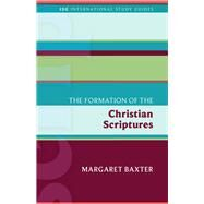The Formation of the Christian Scriptures by Baxter, Margaret, 9781451499605