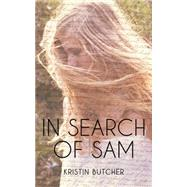 In Search of Sam by Butcher, Kristin, 9781459729605