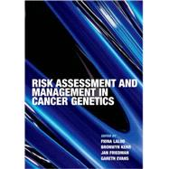 Risk Assessment And Management in Cancer Genetics by Lalloo, Fiona; Kerr, Bronwyn; Friedman, Jan M; Evans, D Gareth, 9780198529606