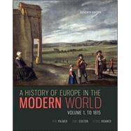 A History of Europe in the Modern World, Volume 1 by Palmer, R. R.; Colton, Joel; Kramer, Lloyd, 9780077599607