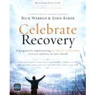 Celebrate Recovery Curriculum Kit: A program for implementing a Christ-Centered recovery ministry in your church by Warren, Rick; Baker, John, 9780310689607