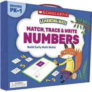 Learning Mats: Match, Trace & Write Numbers by Scholastic, 9781338239607