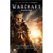 Warcraft: Durotan: The Official Movie Prequel by Golden, Christie, 9781783299607