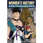 Women's History For Beginners by MORRIS, BONNIEEVANS, PHILLIP, 9781934389607