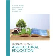 Foundations of Agricultural Education by Talbert, B. Allen S; Vaughn, Rosco; Croom, Barry; Lee, Jasper S., 9780132859608