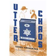 Utter Chaos by Gronemann, Sammy; Milbouer, Penny; Schlor, Joachim, 9780253019608