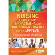 Anderson's Nursing Leadership, Management, and Professional Practice for the Lpn/Lvn in Nursing School and Beyond by Dahlkemper, Kathleen, 9780803629608