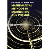 Mathematical Methods in Engineering and Physics by Felder, Gary N.; Felder, Kenny M., 9781118449608