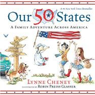 Our 50 States by Cheney, Lynne; Preiss-Glasser, Robin, 9781481479608