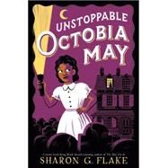 Unstoppable Octobia May by Flake, Sharon, 9780545609609