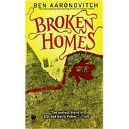 Broken Homes A Rivers of London Novel by Aaronovitch, Ben, 9780756409609
