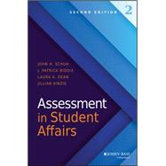 Assessment in Student Affairs by Schuh, John H.; Biddix, J. Patrick; Dean, Laura A.; Kinzie, Jillian, 9781119049609