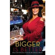 Bigger Is Better : Real Life Wisdom from the No-Drama Mama by Big Ang, 9781451699609