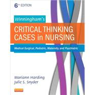 Winningham's Critical Thinking Cases in Nursing: Medical-surgical, Pediatric, Maternity, and Psychiatric by Harding, Mariann M., Ph.D., RN; Snyder, Julie S.; Preusser, Barbara, Ph.D., 9780323289610