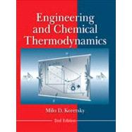 Engineering and Chemical Thermodynamics, 2nd Edition by Milo D. Koretsky, 9780470259610