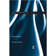 Empowerment: A Critique by McLaughlin; Kenneth, 9781138819610